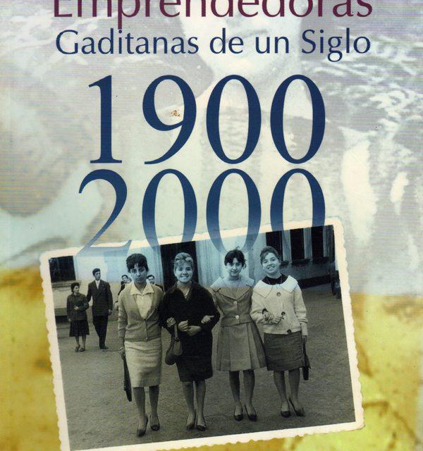Mujeres emprendedoras gaditanas de un siglo