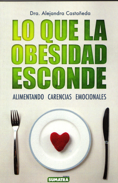 Lo que la obesidad esconde, sobre carencias emocionales