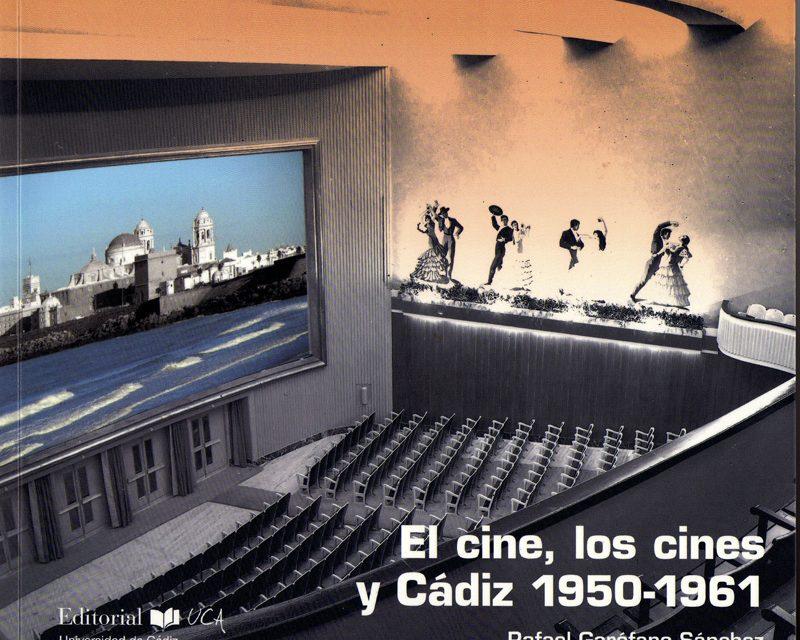 El cine, los cines y Cádiz (1950-1961)