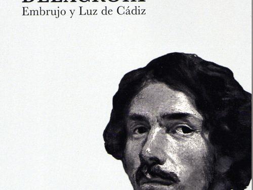 DELACROIX, Embrujo y Luz de Cádiz
