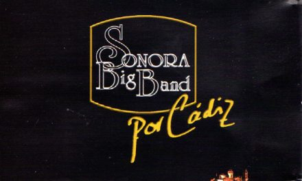 SONORA BIG BAND: RECUERDO MUSICAL GADITANO