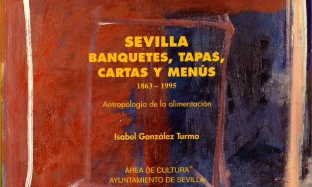 SEVILLA. BANQUETES, TAPAS, CARTAS Y MENÚS (1863-1995)